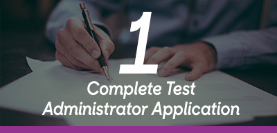 Step 1 Complete Test Administrator Application
