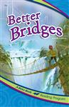 Better Bridges