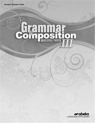 Grammar and Composition III Quiz and Test Book