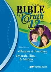 Bible Truth DVD #12: Plagues & Passover; Marah, Elim, & Manna