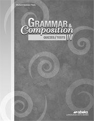 Grammar and Composition IV Quiz and Test Book