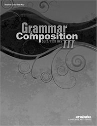 Grammar and Composition III Quiz and Test Key