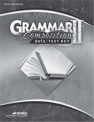 Grammar and Composition II Quiz and Test Key—Revised