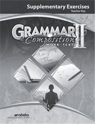 Grammar and Composition II Supplementary Exercises Teacher Key—New