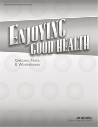 Enjoying Good Health Quiz, Test, and Worksheet Book