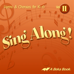 Sing Along! Vol. II Hymns and Choruses K-6 CD