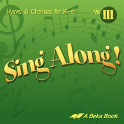 Sing Along! Vol. III Hymns and Choruses K-6 CD