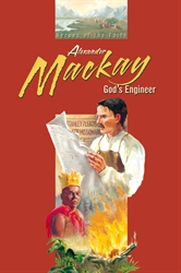 Alexander Mackay God's Engineer (Heroes of the Faith Series)
