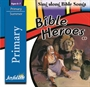 Bible Heroes Primary CD Thumbnail