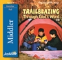 Trailblazing Through God's Word Middler CD Thumbnail