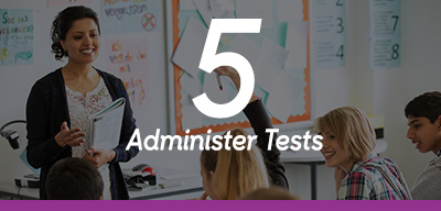 Step 5 Administer Tests