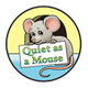 Quiet as a Mouse incentive award