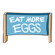 Sign - 'Eat More Eggs'