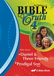 Bible Truth DVD #4: Daniel & Three Friends, Prodigal Son Thumbnail