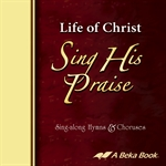 Life of Christ Sing His Praise CD Thumbnail