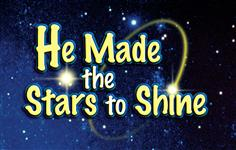 He Made the Stars to Shine