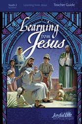 Learning from Jesus Teacher Guide Youth 2