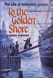 To the Golden Shore: Life of Adoniram Judson