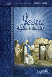 Jesus' Later Ministry Teacher Guide Youth 2