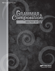 Grammar and Composition IV Quiz and Test Key