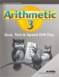 Arithmetic 3 Quizzes, Tests, and Speed Drills Key—Revised