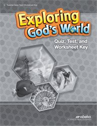 Exploring God's World Quiz, Test, and Worksheet Key—Revised
