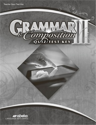 Grammar and Composition III Quiz and Test Key—Revised