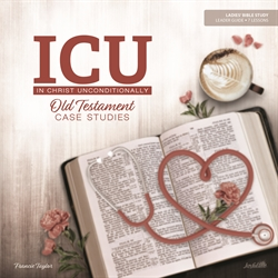In Christ Unconditionally (ICU): OT Case Studies Leader Guide