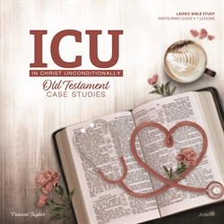 In Christ Unconditionally (ICU): OT Case Studies Participant