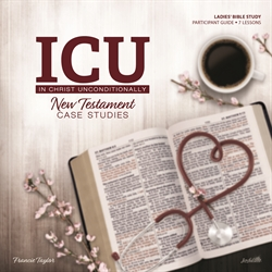 In Christ Unconditionally (ICU): NT Case Studies Participant Guide