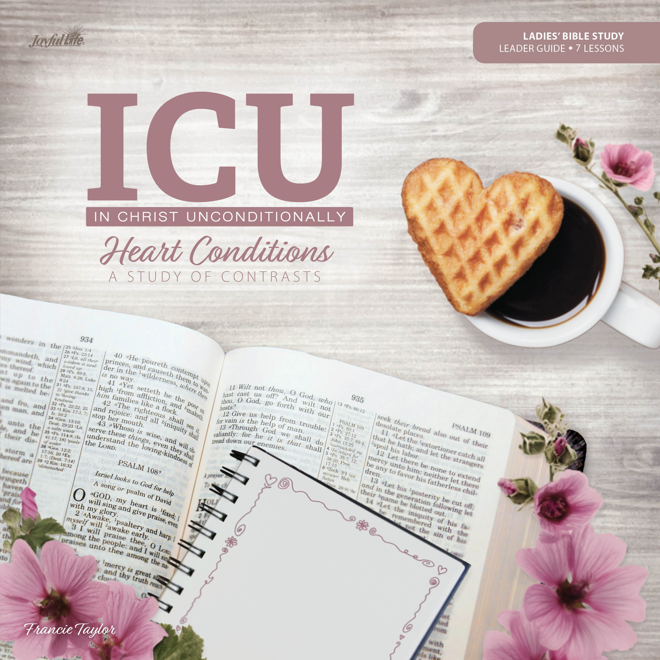 In Christ Unconditionally (ICU): Heart Conditions A Study of Contrast Leader Guide