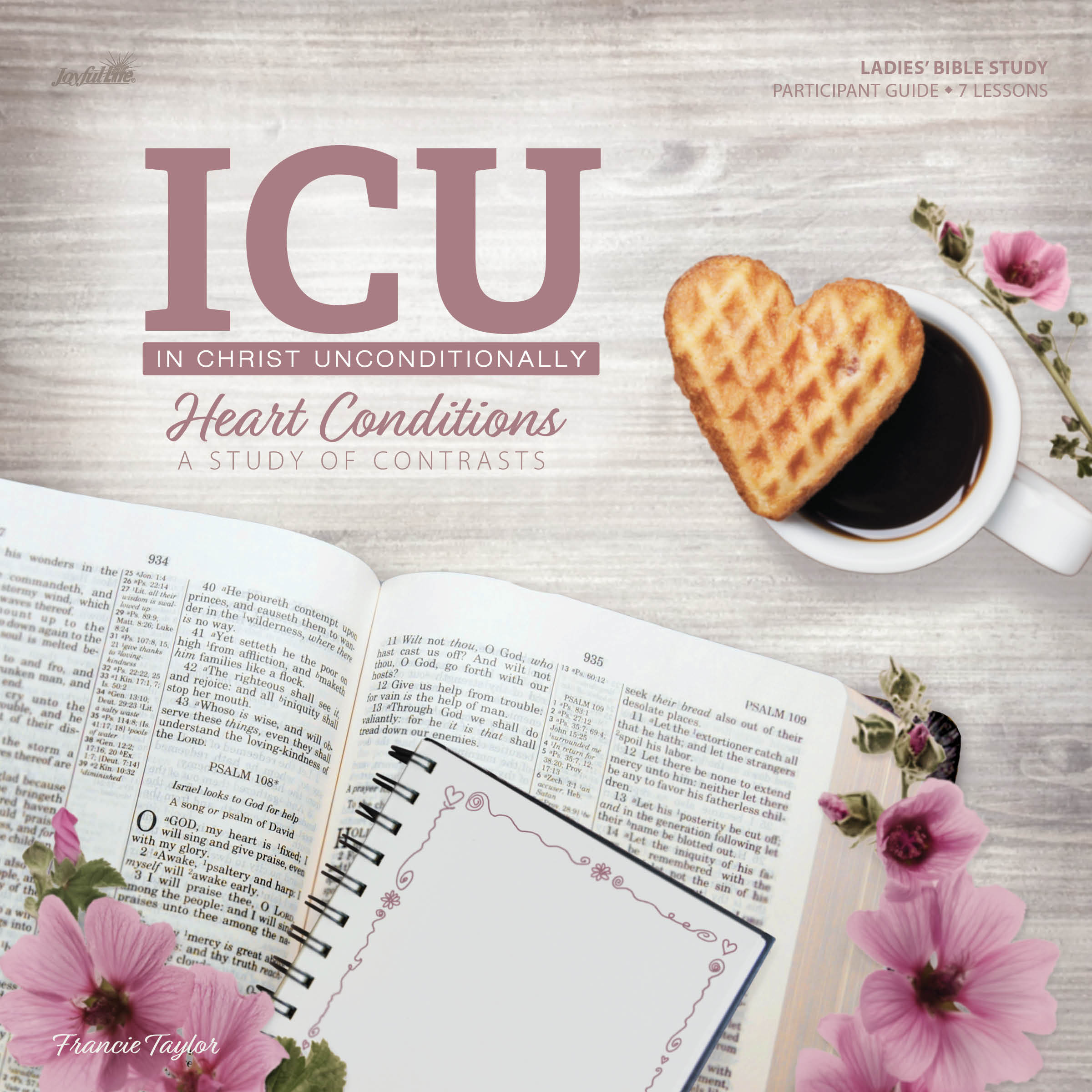 In Christ Unconditionally (ICU): Heart Conditions A Study of Contrast Participant Guide