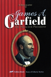 James A. Garfield the Preacher President (Sons of Liberty Series)