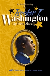 Booker T. Washington: Up from Slavery (Sons of Liberty Series)
