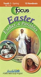 Easter, Esther, and Parables Youth 1 Focus Student Handout