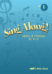 Sing Along! Vol. I Hymns and Choruses K-6 CD