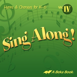 Sing Along! Vol. IV Hymns and Choruses K-6 CD