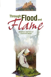 Through Flood and Flame (Heroes of the Faith Series)