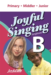 Joyful Singing B Songbook