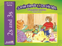 Little Hands Do His Will 2s & 3s Character Stories