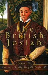 Edward VI, the British Josiah (Heroes of the Faith Series)
