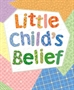 Little Child's Belief Thumbnail